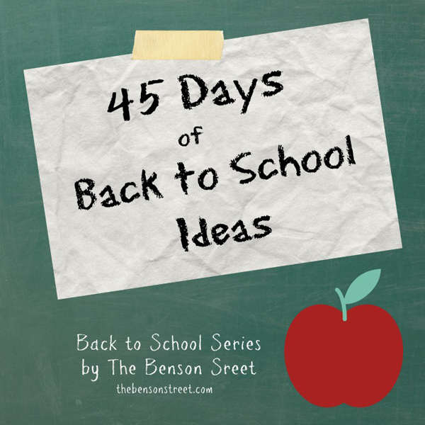 45 Days of Back to School Ideas2